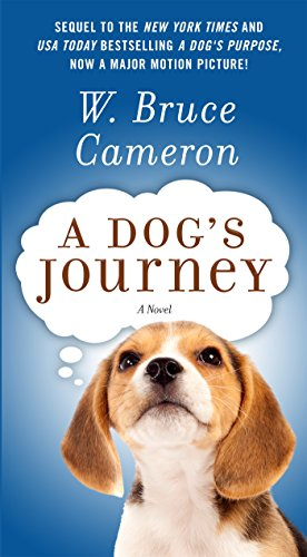 A Dog's Journey: A Novel (A Dog's Purpose)