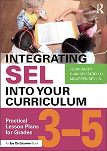When Adding Sel To Curriculum >> Integrating Sel Into Your Curriculum John Dacey Gian Criscitiello