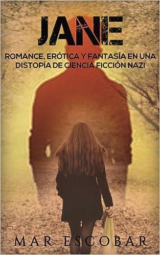 Jane: Romance, Erótica y Fantasía en una Distopía de Ciencia Ficción Nazi Novela Romántica y Erótica en Español: Paranormal o Sobrenatural: Amazon.es: Mar ...
