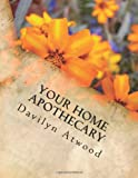 Your Home Apothecary, Davilyn Atwood, 1496150368