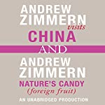 Andrew Zimmern Visits China and Nature's Candy (Foreign Fruits): Chapters 12 and 16 from 'The Bizarre Truth' | Andrew Zimmern