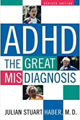 ADHD: The Great Misdiagnosis Kindle Edition