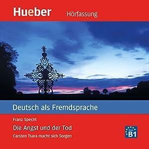 Die Angst und der Tod (Carsten Tsara - Deutsch als Fremdsprache) Audiobook
