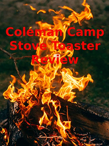 Review: Coleman Camp Stove Toaster Review