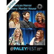 American Horror Story: Murder House: Cast & Creators Live at PALEYFEST