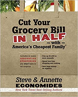 4f60a65621f Cut Your Grocery Bill in Half with America s Cheapest Family  Includes So  Many Innovative Strategies You Won t Have to Cut Coupons Paperback –  September 27