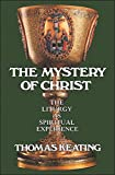 The Mystery of Christ: The Liturgy as Spiritual Experience