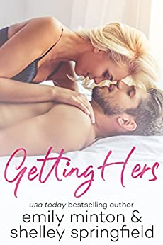 Getting Hers by [Springfield, Shelley, Minton, Emily]
