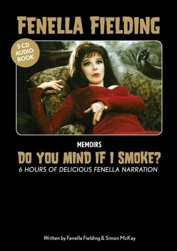 Fenella Fielding `Do You Mind If I Smoke?': Six Hours of Delicious Fenella Narration by Independent Publishing Network