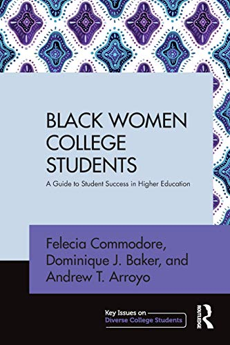 Black Women College Students (Key Issues on Diverse College Students) (The History Of Historically Black Colleges And Universities)