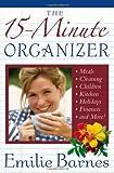The 15-Minute Organizer, Emilie Barnes, 0736904506