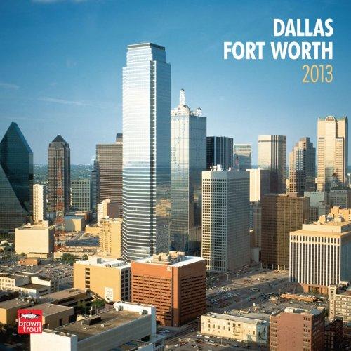 Dallas 2013 - Fort Worth - Original BrownTrout-Kalender (Mehrsprachig) Kalender – Wandkalender, 27. September 2012 1421695979 Calendar Non-Classifiable LA