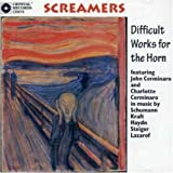 Screamers: Difficult Works for Horn