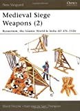 Medieval Siege Weapons (2), David Nicolle, 1841764590