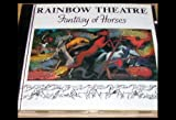 Rainbow Theatre - Fantasy of Horses
