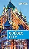 : Moon Québec City (Moon Handbooks)