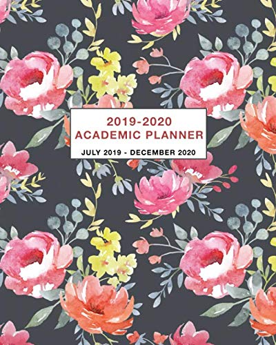 Academic Planner 2019-2020 July 2019 - December 2020: 18 month Weekly and Monthly Planner and Calendar July 2019 - December 2020