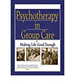 img - for [(Psychotherapy in Group Care: Making Life Good Enough)] [Author: D. Patrick Zimmerman] published on (November, 2003) book / textbook / text book