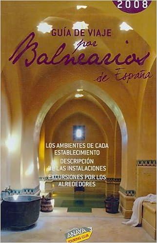 Guia de viaje por los balnearios de España 2008 touring Touring Club: Amazon.es: Aa.Vv.: Libros