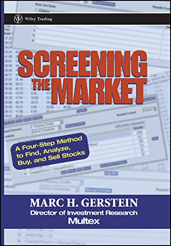 Screening the Market: A Four-Step Method to Find, Analyze, Buy and Sell Stocks by Gerstein