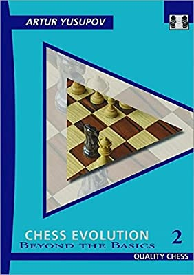 Chess Evolution 2: Beyond The Basics (Yusupov's Chess School)