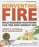 img - for BY Lovins, Amory B ( Author ) [{ Reinventing Fire: Bold Business Solutions for the New Energy Era By Lovins, Amory B ( Author ) Oct - 07- 2013 ( Paperback ) } ] book / textbook / text book
