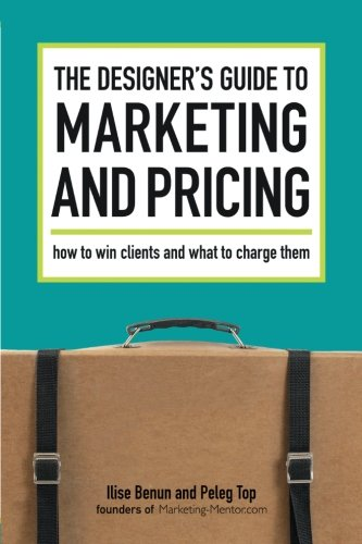 - The Designer's Guide To Marketing And Pricing: How To Win Clients And What To Charge Them
