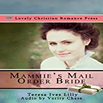 Mammie's Mail Order Bride (Sheriff Bride) | Teresa Ives Lilly