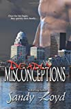 Deadly Misconceptions, Sandy Loyd, 1482099179