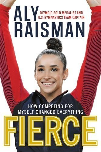 Fierce: How Competing for Myself Changed Everything cover