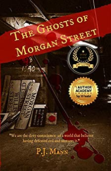 The Ghosts of Morgan Street by [Mann, P. J.]