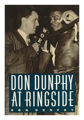 Don Dunphy at Ringside 1st edition by Dunphy, Don (1988) Hardcover: Amazon.com: Books