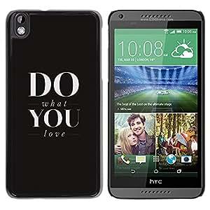 HTC DESIRE 816 , Radio-Star - Cáscara Funda Case Caso De Plástico (Do What You Love)