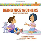 Being Nice to Others: A Book about Rudeness (Growing God's Kids)
