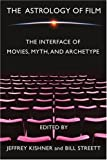 The Astrology of Film, Bill Streett and Jeffrey Kishner, 0595320996