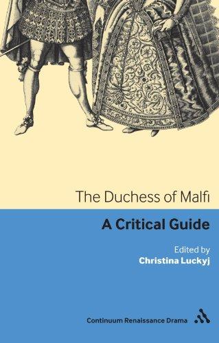 The Duchess of Malfi: A Critical Guide (Continuum Renaissance Drama Guides)