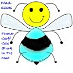 Farmer Geoff Gets Stuck in the Mud: Pete the Bee Stories, Book 6 | Paul Cook