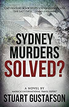 Sydney Murders-SOLVED! (Featuring Professor Alfred Dunningham, PhD Book 1) by [Gustafson, Stuart]