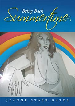 Bring Back Summertime by [Jeanne Starr Gater]