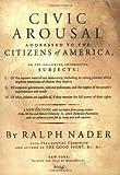Civic Arousal, Ralph Nader, 0060793252