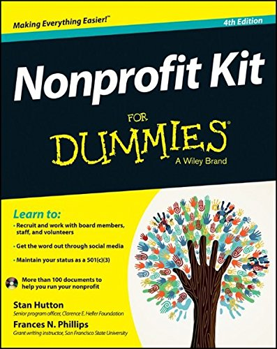 Nonprofit Kit For Dummies: Stan Hutton, Frances N  Phillips