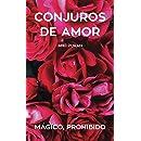 Conjuros de Amor. Magico, Prohibido: Poemas (Spanish Edition)