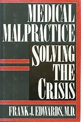 Medical malpractice: Solving the crisis