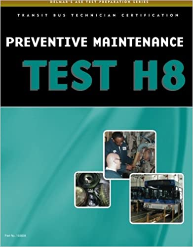 ASE Test Preparation - Transit Bus H8, Preventive Maintenance ...