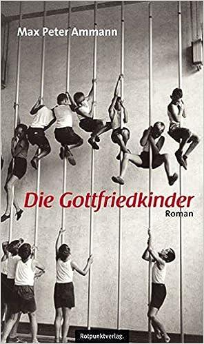 Max Peter Ammann: Gottfriedkinder