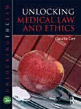 Unlocking Medical Law and Ethics (Unlocking the Law)
