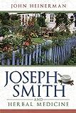 Joseph Smith and Herbal Medicine, John Heinerman, 1555175058