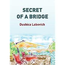 SECRET OF A BRIDGE
