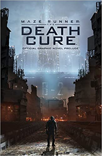 Amazon maze runner the death cure the official graphic novel amazon maze runner the death cure the official graphic novel prelude 9781608868261 eric carrasco james dashner kendall goode books fandeluxe Images