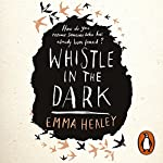 Whistle in the Dark | Emma Healey